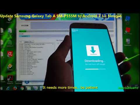 Update Samsung Galaxy Tab A SM-P555M To Android 7.1.1 Nougat