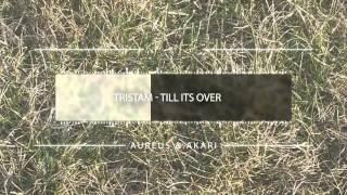 Tristam - Till It