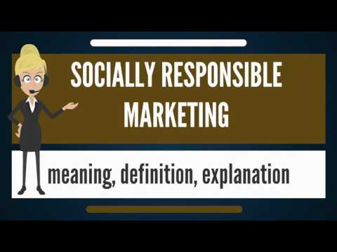 What is SOCIALLY RESPONSIBLE MARKETING? What does SOCIALLY RESPONSIBLE MARKETING mean?