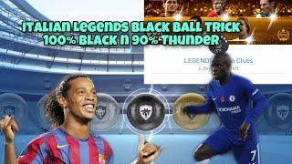 PES19: Legends Italian Club Black Ball Trick. 90% Thunder and 100 % sure black