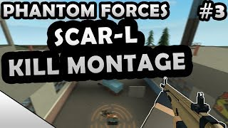 SCAR-L KILL MONTAGE #3 - ROBLOX PHANTOM FORCES