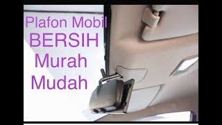 Cara Mudah Dan Murah Membersihkan Plafon Mobil