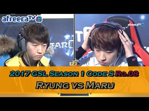 [2017 GSL Season 1]Code S Ro.8 Day2 Match2 Ryung vs Maru