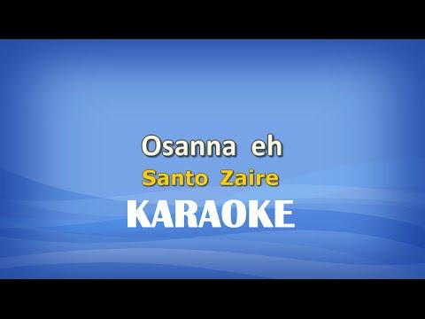 Osanna eh (Santo Zaire) KARAOKE