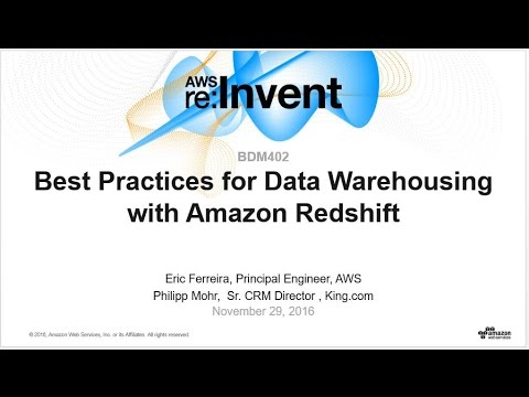 AWS re:Invent 2016: Best Practices for Data Warehousing with Amazon