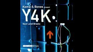 Koma & Bones - Y4K: Next Level Breaks (Vol 2) [FULL MIX]