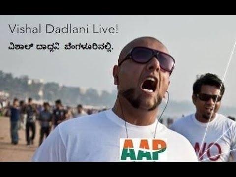 Aam Aadmi Party Karnataka LIVE , Vishal Dadlani, Gaurav Vaz, Vasu Dixit, Bryden Lewis.
