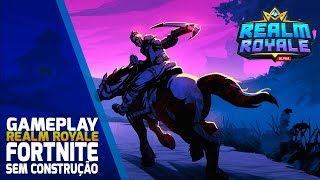 REALM ROYALE – FORTNITE WITHOUT CONSTRUCTION
