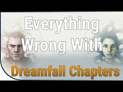 GAME SINS | Everything Wrong With Dreamfall Chapters