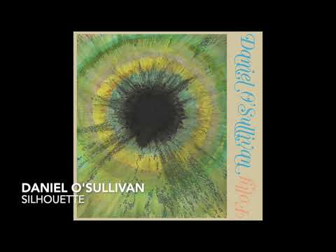 DANIEL O'SULLIVAN - SILHOUETTE Mp3