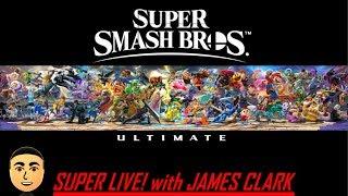 Super Smash Bros. Ultimate | Super Live! with James Clark