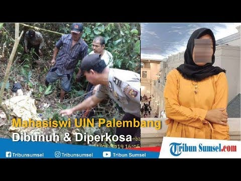 Mahasiswi UIN Raden Fatah Palembang Dibunuh & Diperkosa Mp3