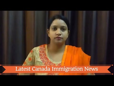 Latest Canada Immigration News - July 17, 2017: Latest Changes & Updates #Part-6