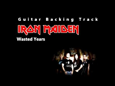 Iron Maiden - Wasted Years (Guitar - Backing Track) w/ Vocals