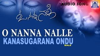 "O Nanna Nalle - ""Kanasugarana Ondu (Male)"" Audio Song 