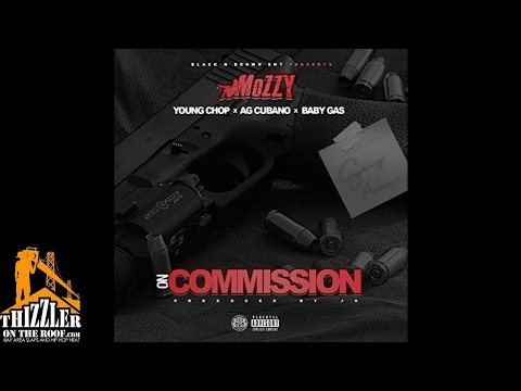 Mozzy x Young Chop x AG Cubano x Baby Gas - On Commission [Prod. JG] [Thizzler.com]
