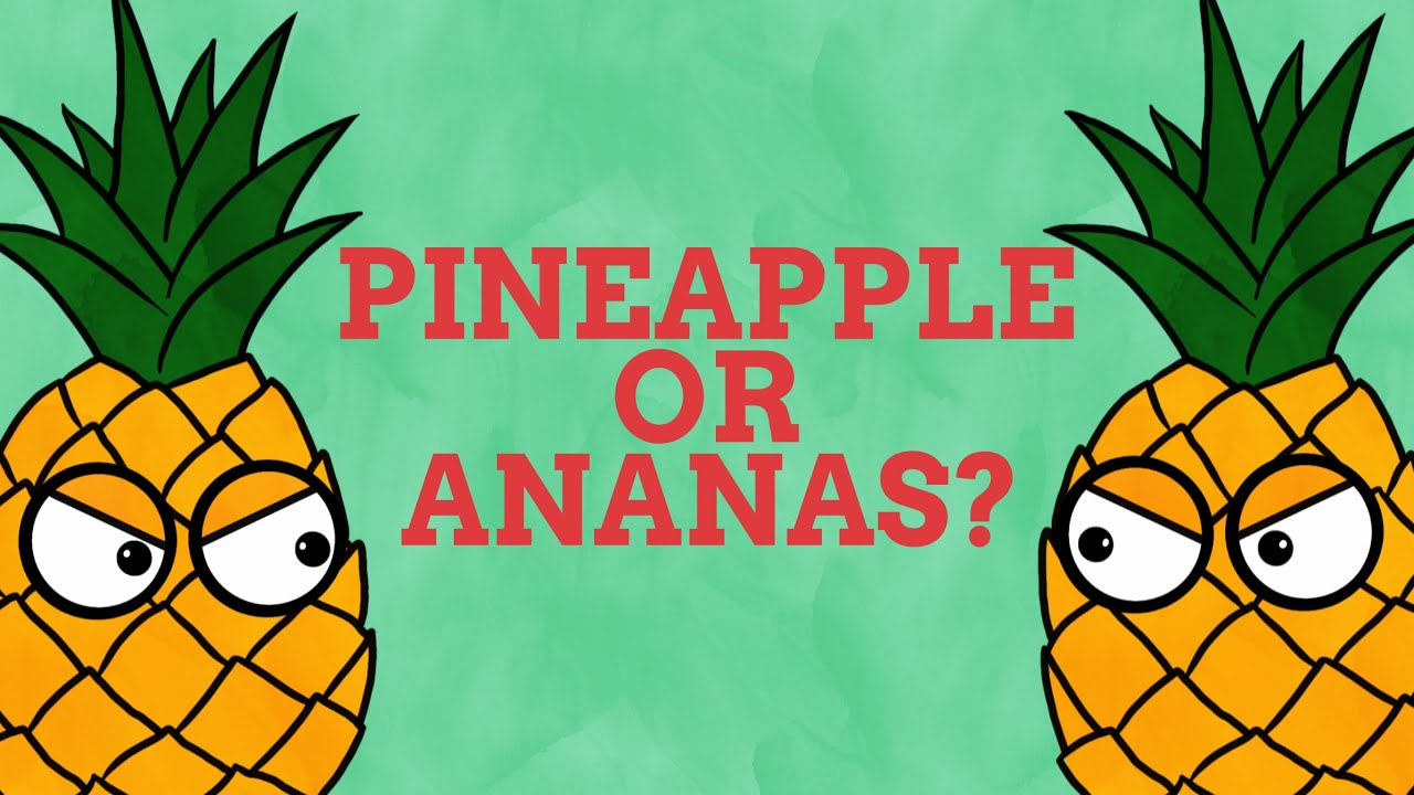 Why Are Ananas Called Pineapples In English?