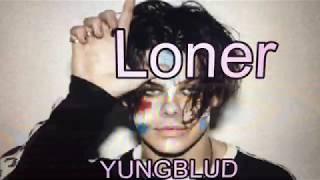 【和訳】Loner YUNGBLUD