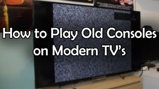How to Play Old Consoles on Modern TV