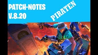 Fortnite || Patch Notes 8.20 || PIRATERIE & other nasty things