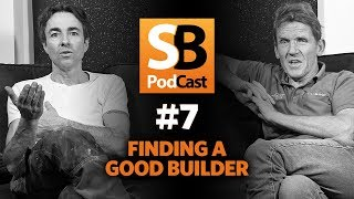 Podcast #7 ~ How to Find a Good Builder