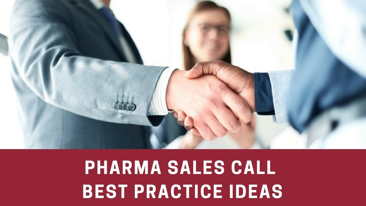 pharmaceutical sales call best practice ideas