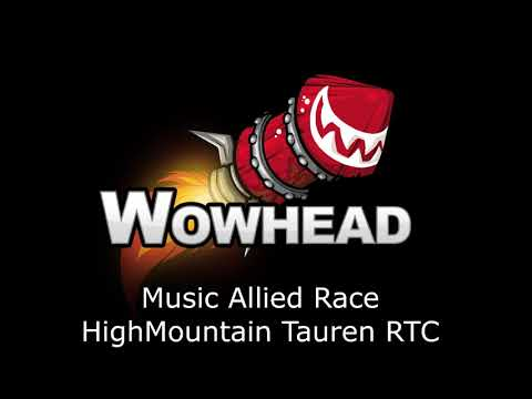 Allied Race Highmountain Tauren RTC - Music Patch 7.3.5