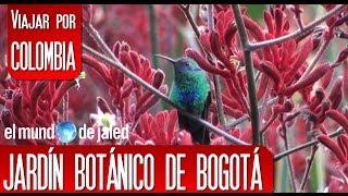Viajar por Colombia | Jardín Botánico de Bogotá - José Celestino Mutis