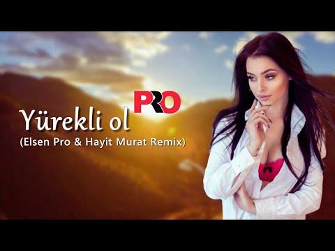 Elsen Pro Aysel Yakupoğlu - Yürekli ol