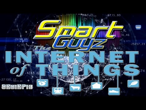 Smart Guyz EP12 - The Internet Of Things