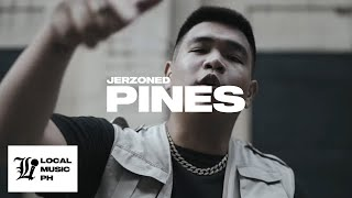 JERZONED - PINES 🇵🇭 (Official Music Video)