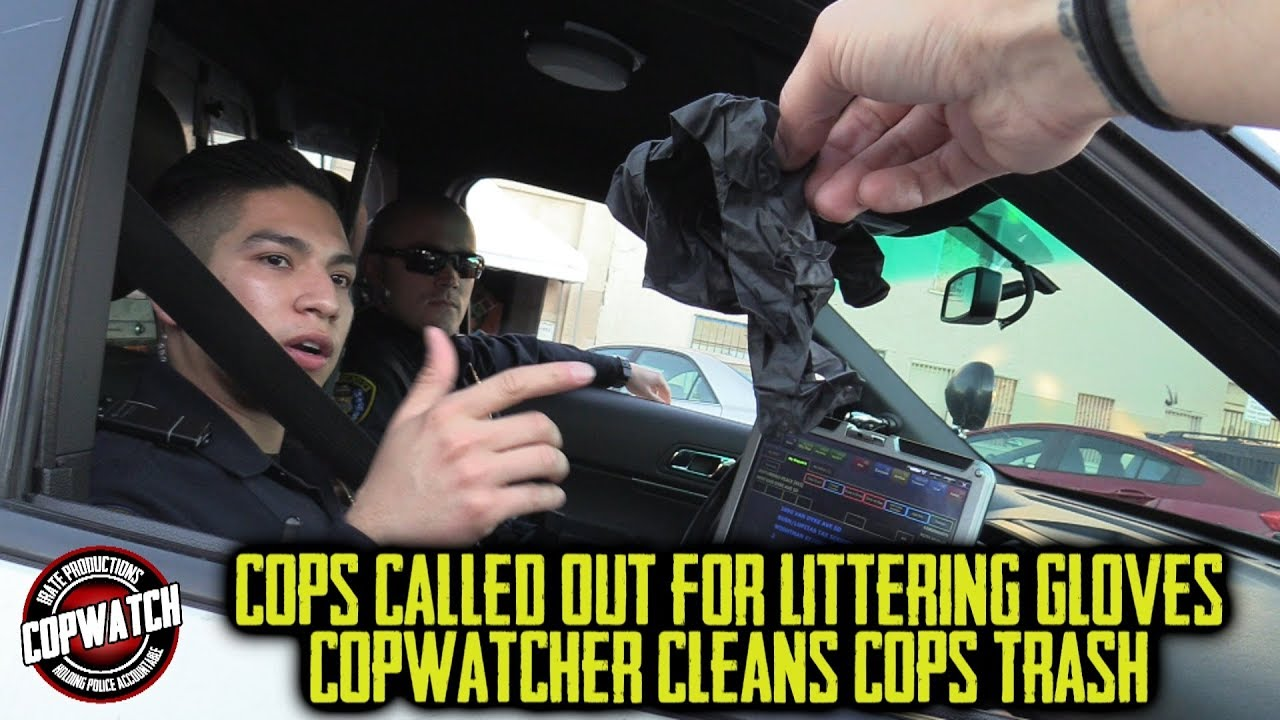 Cops Called Out for Littering Gloves | Copwatcher Cleans Cops Trash