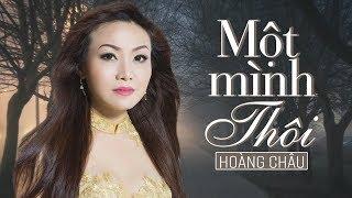 MỘT MÌNH THÔI (#MMT) - HOÀNG CHÂU