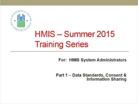 HMIS Webinar: 2015 HMIS System Administrator Summer Training Series: Data Standard Changes - 7/29/15