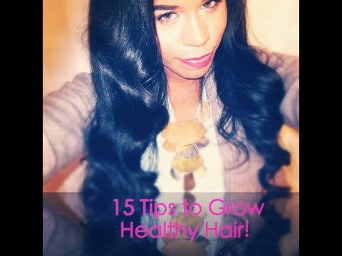 15 Tips to Grow Healthy Hair!