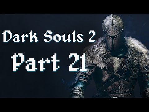 Let's Play Dark Souls 2: Scholar of the First Sin (Blind) Part 21 - Bradley Cooper