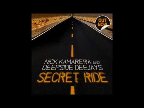 Nick Kamarera & Deepside Deejays - Secret Ride