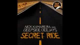 Nick Kamarera & Deepside Deejays - Secret Ride thumbnail