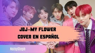 MY FLOWER-JBJ// COVER EN ESPAÑOL//