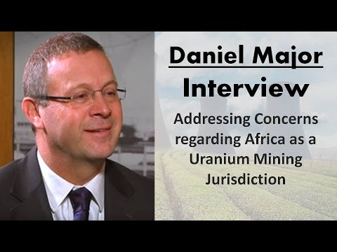 Daniel Major | Discussing Africa as a Uranium Mining Jurisdiction