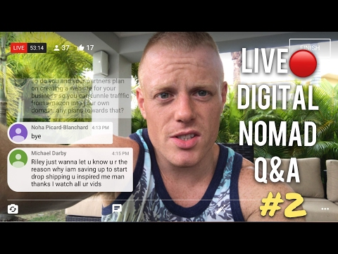 LIVE🔴Digital Nomad Q&A #2 — Budget Travel, Amazon FBA vs Dropshipping, How I Make Money Online 2017