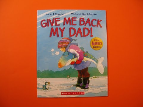 GIVE ME BACK MY DAD - CHILDRENS STORIES