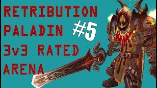 Retribution Paladin 3v3 Arena (Melee Cleave) #5 - WoW Legion 7.3.2