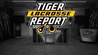 Tiger Lacrosse Report: Episode 9