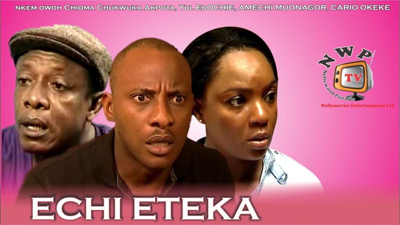 Download Echieteka  -Nigerian Nollywood Movie