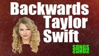 Backwards Taylor Swift- Hidden Message when you play a Taylor Swift Song Backwards!