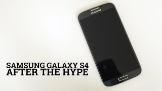 Samsung Galaxy S4 - After the Hype