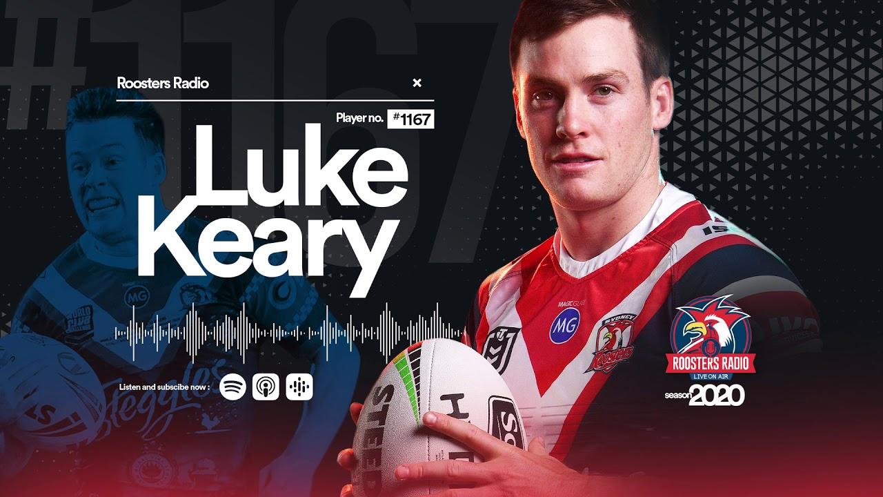 Roosters Radio 2020 - Round 5, Luke Keary