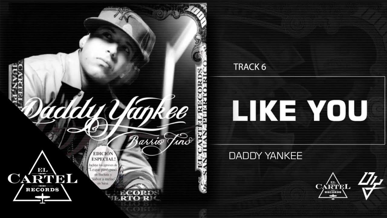 "Download Daddy Yankee - 06. ""Like You"" (Bonus Track Version) (Audio Oficial)"