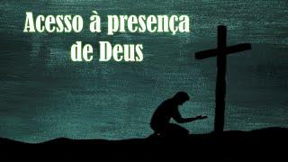 Acesso à presença de Deus - Igreja Presbiteriana de Extrema